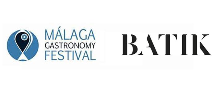 Málaga Gastronomy Festival y Batik: un año más en este prestigioso evento gastronómico